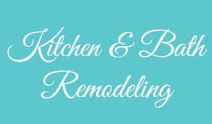 Kitchen & Bath remodeling at Granite Mountain.