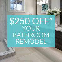 $250 Off* Your Bathroom Remodel